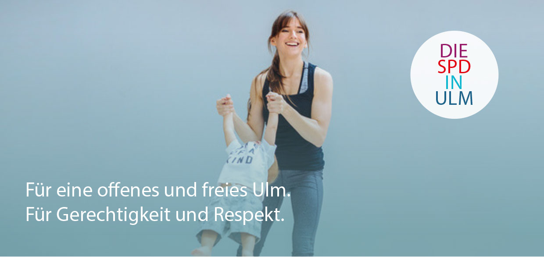 SPD Kreisverband Ulm –Offenes und freies Ulm, Gerechtigkeit und Resekt